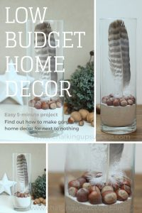 How to make gorgeous low budget home decor by using natural seasonal decorating materials. Don't have time for decorating? This is for you!