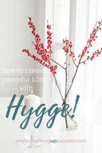 How to create a peaceful home with Hygge - www.chalkingupsuccess.com