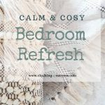 """Cream coloured fringed pillow with a grey diamond patterned throw - text overlay """"Calm and cosy bedroom refresh"""" from chalking up success dot com"""