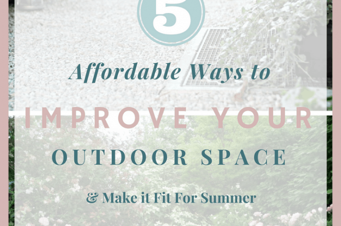 5 Affordable ways to improve your outdoor space