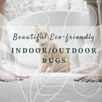 Make your outdoor space as beautiful as your indoor space with these stylish and affordable indoor/outdoor rugs. Made from recyclable PET or polypropylene you don't have to compromise on style or comfort for the sake of a sustainable lifestyle. #outdoor #outdoorrugs #rugs #sustainablelifestyle #recycledplastic #patio #terrace #outdoorspace #indooroutdoor #summerliving #summerideas #draussenteppich