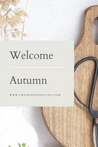How to welcome Autumn into your home with chalking up success dot com
