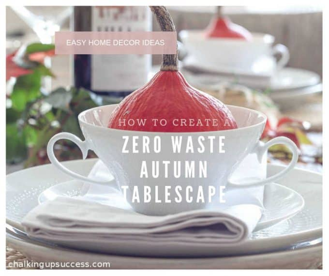 Create a stunning zero waste Autumn tablescape for your guests. Everything here is either edible, compostable, reusable or biodegradable. Delicious pumpkin soup recipe and coaster stencils available too. #zerowaste #zerowastetablescape #autumntablescape