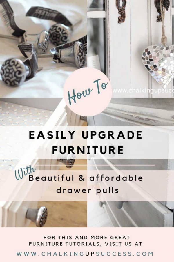This is the Pinterest Pin Image for the blog post 'Beautiful and affordable drawer pulls - how to easily upgrade furniture by www.chalkingupsuccess-dot-com