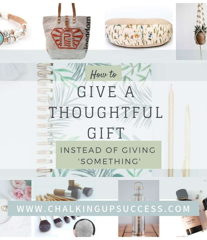 """Facebook graphic from chalking up success dot com for the post """"How to give a thoughtful gift instead of giving 'something'"""""""