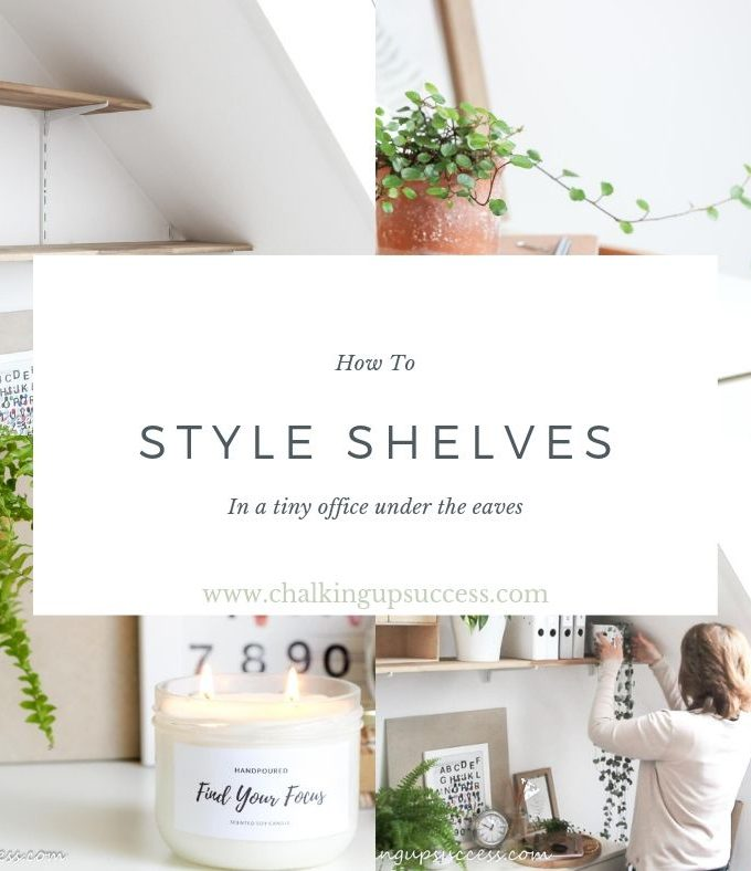Facebook graphic for the post Styling shelves so they look great and hide the mess by chalkingupsuccess.com