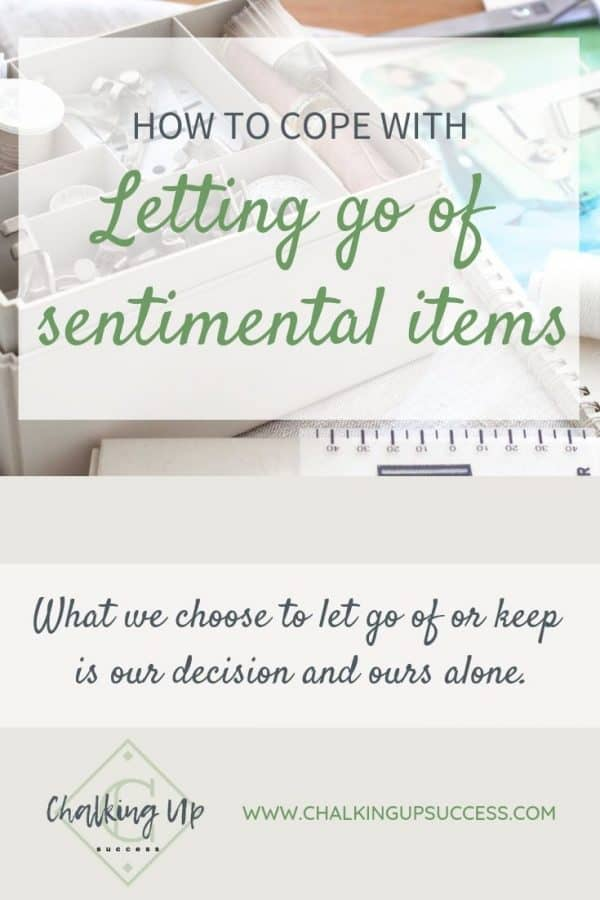How to cope with letting go of sentimental items from the blog chalking up success dot com