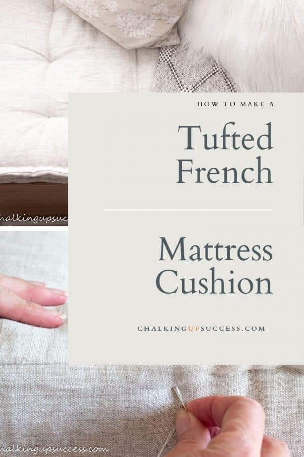 Learn how to make your own French tufted mattress cushion with this step by step tutorial from chalkingupsuccess.com.