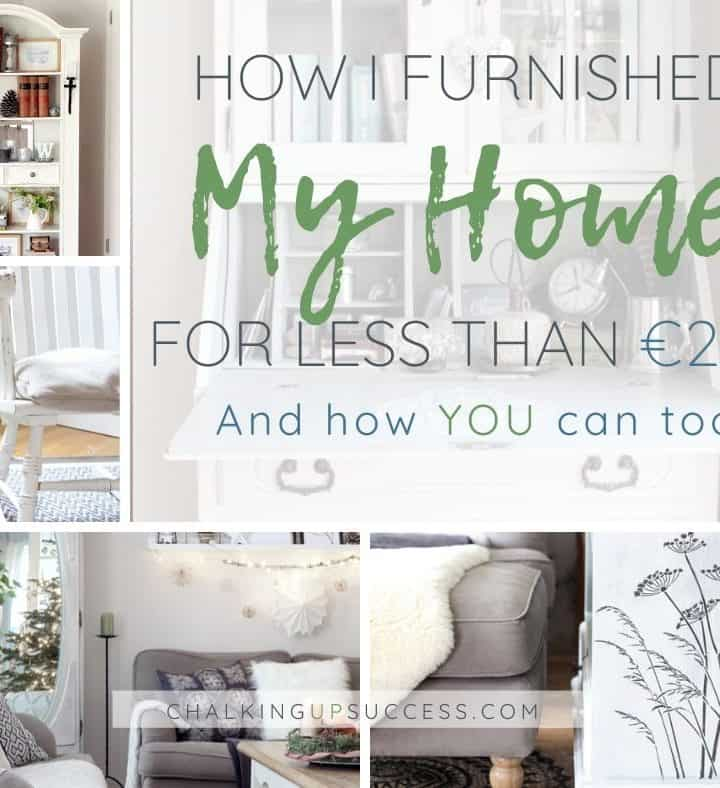 How I upcycled furniture and furnished my home for under €260 and how you can too!