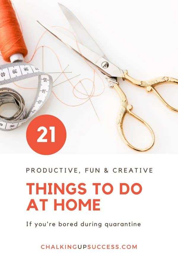 21 fun, productive and creative things to do at home